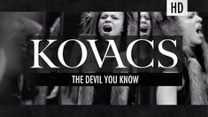 Kovacs - The Devil You Know (Official Video)