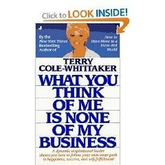 What You Think of Me is None of My Business - By T. Cole-Whittaker - This book contains some great ideas and methods on development, self-motivation and personal growth. A bit like reading instructions with short stories mixed in. suggested-books-worth-reading personal-development