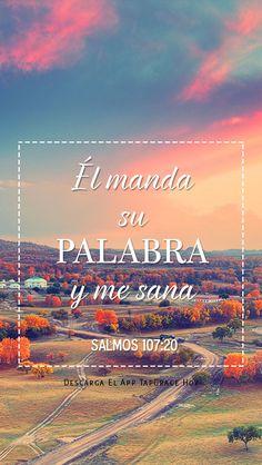 Él manda su palabra y me sana Salmos 107:20  Pic courtsey: 'TapGrace' App (Link in the profile)