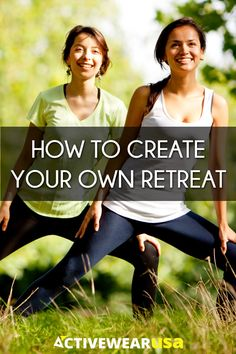 Create your own mini yoga retreat with your girls and maintain a happy, healthy and active lifestyle, without spending a lot of money or traveling too far.