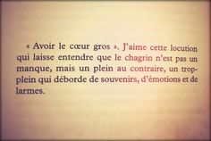 """Avoir le coeur gros..."" Michel Tournier."