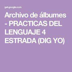 Archivo de álbumes - PRACTICAS DEL LENGUAJE 4 ESTRADA (DIG YO)