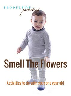 Productive Parenting: Preschool Activities - Smell The Flowers - Early One-Year Old Activities