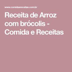 Receita de Arroz com brócolis - Comida e Receitas
