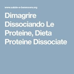 Dimagrire Dissociando Le Proteine, Dieta Proteine Dissociate Skinny Girl Diet, Skinny Girls, 1200 Calories, How To Make Cake, Healthy Tips, Personal Trainer, Natural Remedies, Detox, The Cure