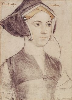 "Lady Lister, Hans Holbein the Younger, c. 1532-43. ""A portrait drawing of Lady Lister, her precise identity is unknown. A bust length portrait facing three-quarters to the right. Inscribed in an eighteenth-century hand at upper left and right: The Lady...Lister."""