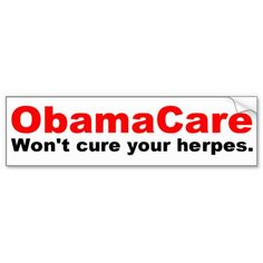 Obama Care  Won't Cure Your Herpes