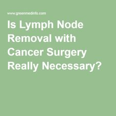 Is Lymph Node Removal with Cancer Surgery Really Necessary?