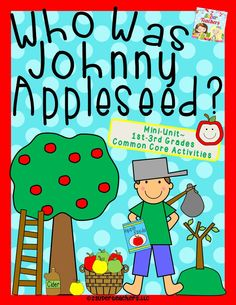 28 page Common Core Johnny Appleseed Mini-Unit By 2 Super Teachers on TPT♥♥♥