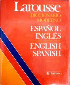 Larousse. Diccionario moderno Español-Inglés. English-Spanish