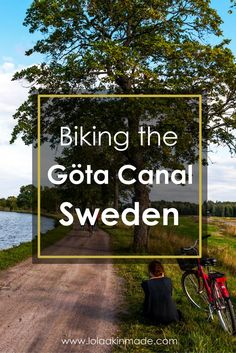 Tips for biking the Göta Canal in West Sweden, the canal that connects Stockholm and Gothenburg. | Geotraveler's Niche Travel Blog