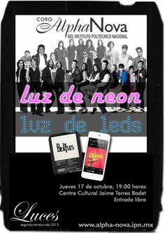 Luz de neón, luz de leds:  de Beatles a glee Jueves 17 de octubre, 19:00 horas  Centro Cultural Jaime Torres Bodet, Zacatenco