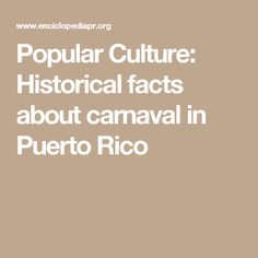 Popular Culture: Historical facts about carnaval in Puerto Rico