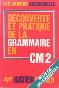 Bescherelle, Découverte et pratique de la grammaire CM2 (1986) French Education, Learn French, Learning, Books, Images, Partition Batterie, Vintage Stuff, Culture, Magazine