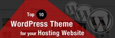 Read about Top 10 WordPress Theme for your Hosting Website https://www.themechilly.com/blog/top-10-wordpress-themes-hosting-website/
