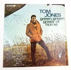 Tom Jones -- Green Green Grass of Home.my favorite song that Tom sings. Sir Tom Jones, Magazine Advert, Georgia On My Mind, Sing To Me, My Prayer, My Favorite Music, Green Grass, Back In The Day, Vinyl Records