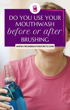 Brushing and flossing only cleans 25% of your mouth, while mouthwash can clean the entire inside of your mouth in just a few seconds.