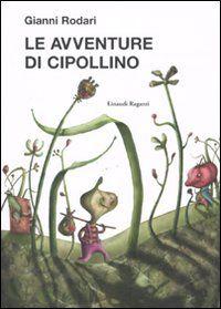 Libro Le avventure di Cipollino Gianni Rodari