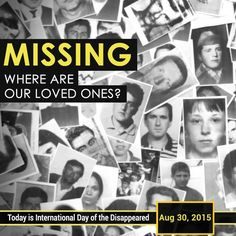 The #InternationalDayoftheDisappeared on August 30 is a day created to draw attention to the fate of individuals imprisoned at places and under poor conditions unknown to their relatives and/or legal representatives.