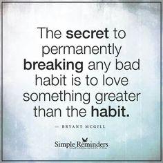 Break a bad habit.