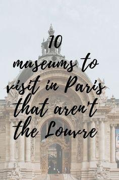 10 Museums to Visit in Paris that aren't the Louvre // Travel // France // Paris // Museums // Musee de la vie romantique // Grand Palais // Petit Palais // Musee de Montmartre // Musee Rodin // Travel Inspiration