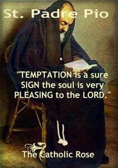 Thank God for all the temptations just don't allow me to succumb to it.