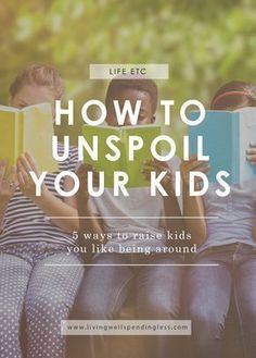 How to Unspoil Your Kids, parenting tips