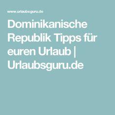 Dominikanische Republik Tipps für euren Urlaub | Urlaubsguru.de