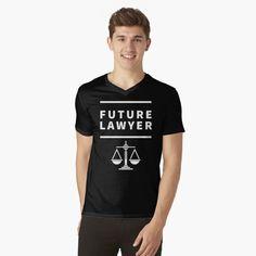 'Future Lawyer - student of law school' T-Shirt by RIVEofficial My T Shirt, V Neck T Shirt, Shirt Print, Ootd, Me As A Girlfriend, Tshirt Colors, Chiffon Tops, Sexy Men, Shirt Designs