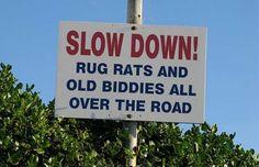 Image detail for -Crazy road signs - Sharenator.com. Slow down
