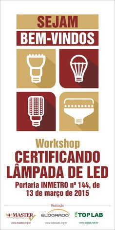 Material de divulgação do Workshop sobre Certificação de Lâmpadas Led, organizado pela Master Certificações