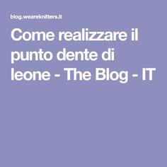 Come realizzare il punto dente di leone - The Blog - IT