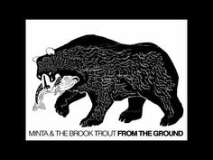 Minta & The Brook Trout : From The Ground