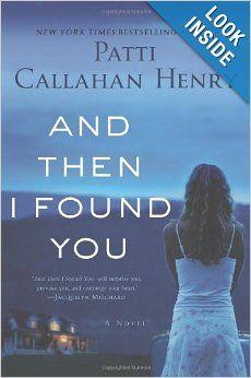 And Then I Found You: A Novel: Patti Callahan Henry: 9780312610760: Amazon.com: Books