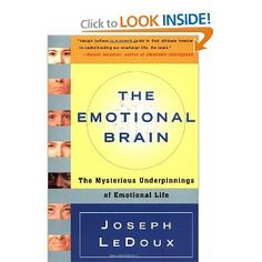 The EMOTIONAL BRAIN: THE MYSTERIOUS UNDERPINNINGS OF EMOTIONAL LIFE - by Joseph Ledoux