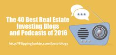 41 Best Real Estate Investing Blogs and Podcasts - Flipping Junkie
