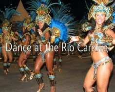 To do: Dance at the Rio Carnival