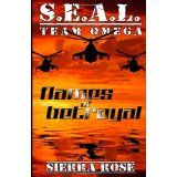 S.E.A.L. Team Omega: Flames of Betrayal (Paperback)By Sierra Rose