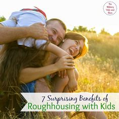 Roughhousing with kids has some amazing benefits for both kids and parents. Who knew? Awesome tips!