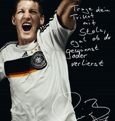 """""""Wear your jersey with pride, no matter whether you win or lose."""" Bastian Schweinsteiger, Bayern München - Adidas Adv"""