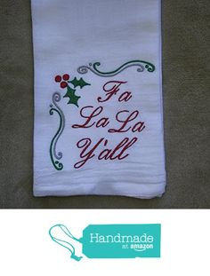 Fa La La Y'all four sack towel, Christmas kitchen towel, Southern Sayings, monogrammed towel, tea towel from Erin's Sew Me All Over http://www.amazon.com/dp/B017KWS0JS/ref=hnd_sw_r_pi_dp_cPKUwb1B4NPB5 #handmadeatamazon