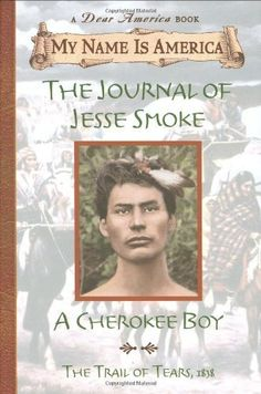 The Journal of Jesse Smoke : A Cherokee Boy, Trail of Tears, 1838 (My Name Is America) by Joseph Bruchac, http://www.amazon.com/dp/0439121973/ref=cm_sw_r_pi_dp_8lRsqb1WQX5Q0