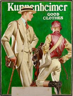 View Kuppenheimer Good Clothes by Joseph Christian Leyendecker on artnet. Browse more artworks Joseph Christian Leyendecker from The Illustrated Gallery. Norman Rockwell, American Illustration, Illustration Art, Retro Illustrations, Mode Masculine, Masculine Style, Jc Leyendecker, Figure Painting, Vintage Advertisements