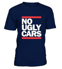 NO UGLY CARS  #gift #idea #shirt #image #funny #campingshirt #new