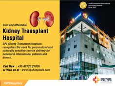 SPS Kidney Transplant Hospitals  recognizes the need for personalized and  culturally sensitive service delivery for  national & international patients and donors.