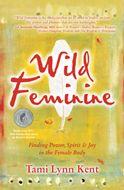 Wild Feminine (pelvic care, blessings, creativity), Wild Creative, Mothering from Your Center