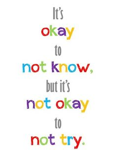Homeschool or Classroom printable: It's okay to not know, but it's not okay to…