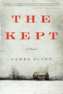 The Kept, by James Scott *Massachusetts Author* - Set in rural New York state at the turn of the twentieth century, superb new talent James Scott makes his literary debut with The Kept--a pr...