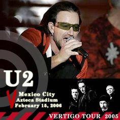 U2 -Vertigo Tour -15/02/2006 -Mexico City Mexique- Estadio Azteca