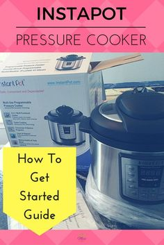How to Get Started with Your Instapot Pressure Cooker|Instant Cooking|Recipe|Pressure Cooker Guide|Family Recipes